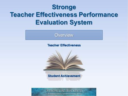 Student Achievement Teacher Effectiveness Overview Stronge Teacher Effectiveness Performance Evaluation System.