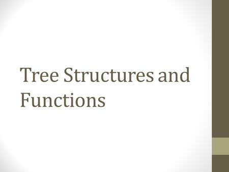 Tree Structures and Functions