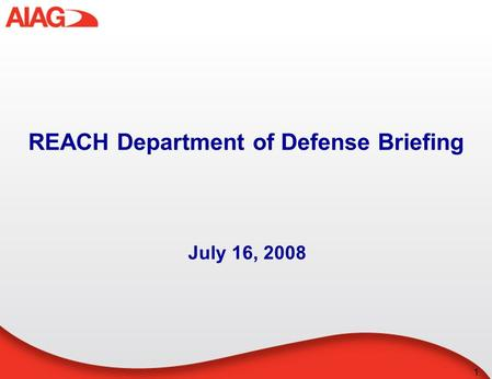 1 REACH Department of Defense Briefing July 16, 2008.