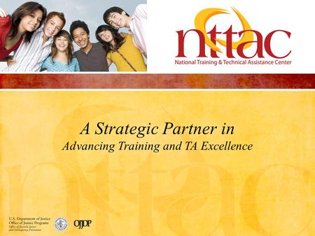 A Strategic Partner in Advancing Training and TA Excellence.