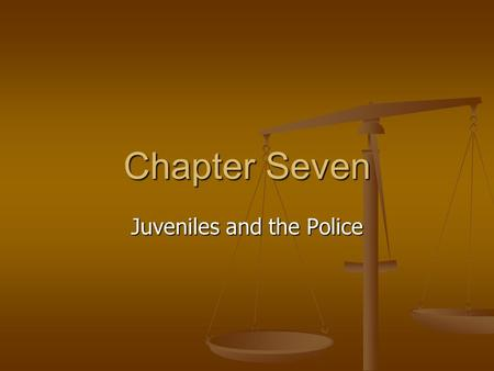 Chapter Seven Juveniles and the Police. Police work with juveniles Although the juvenile courts began to appear as early as 1899, special officers to.