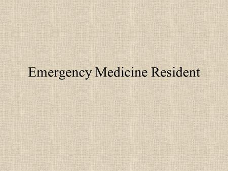 Emergency Medicine Resident. 1. What is the practical use of this? 30``