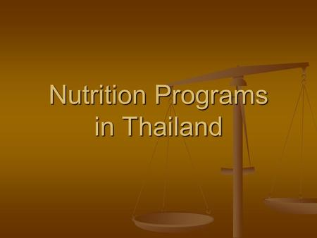 Nutrition Programs in Thailand. National Economic and Social Development Program (NESDP) 1960 Survey found PEM problems and Vitamin A, thiamin, and riboflavin.