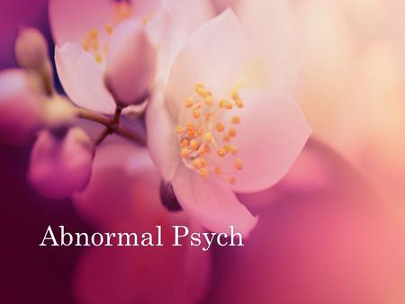 Abnormal PsychAbnormal Psych. Defining Abnormal Behavior What comes to mind when you think of abnormal behavior?
