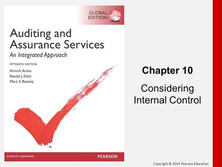 Copyright © 2014 Pearson Education Chapter 10 Considering Internal Control.