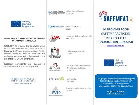 IMPROVING FOOD SAFETY PRACTICE IN MEAT SECTOR TRAINING PROGRAMME www.safe-meat.eu This project has been founded with support from the European Commission,