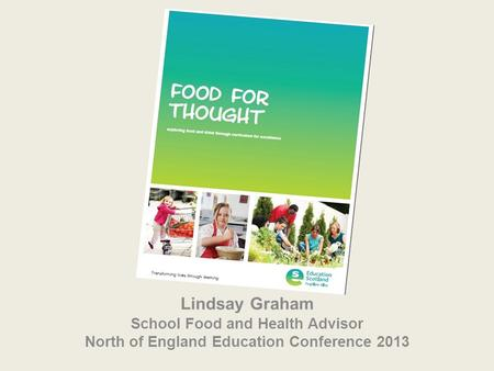 Lindsay Graham School Food and Health Advisor North of England Education Conference 2013.