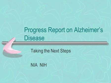 Progress Report on Alzheimer's Disease Taking the Next Steps NIA NIH.
