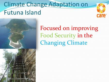 Climate Change Adaptation on Futuna Island Focused on improving Food Security in the Changing Climate.