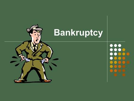 Bankruptcy. A legal process to get out of debt when you can no longer make all your required payment.