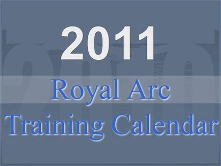 Royal Arc Training Calendar. SundayMondayTuesdayWednesdayThursdayFridaySaturday 1 2345678 9101112131415 16171819202122 23242526272829 3031 January 2011.