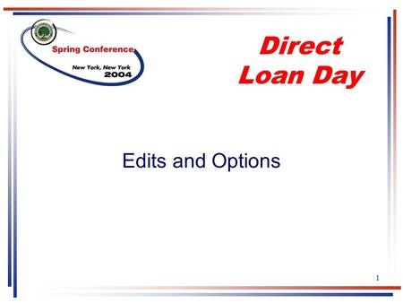 1 Edits and Options Direct Loan Day. 2 Montgomery AL Niagara Falls, NY Washington D.C. Columbus GA COD eMPN and Ancillary Services (EDS) COD System Hosting.