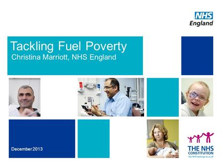 Tackling Fuel Poverty Christina Marriott, NHS England December 2013.