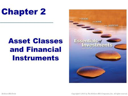 Chapter 2 Asset Classes and Financial Instruments Copyright © 2010 by The McGraw-Hill Companies, Inc. All rights reserved.McGraw-Hill/Irwin.