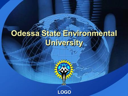 LOGO Odessa State Environmental University. Odessa State Environmental University Decree of the Cabinet of Ministers of Ukraine № 363-r of 9 August, 2001.