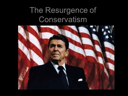 The Resurgence of Conservatism. Election of 1980 Ronald Reagan chosen by Republicans to face Carter Reagan attacked Carter's failings Reagan called on.