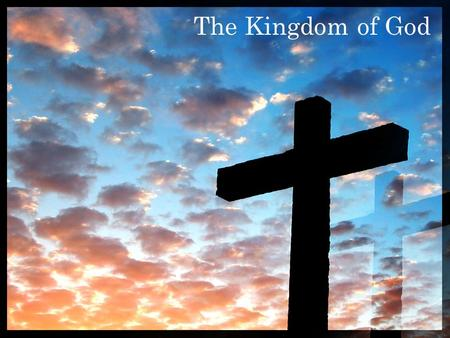 "The Kingdom of God. In exploring the total teaching of Daniel 2, it seems wise to think about ""The Kingdom of God."""