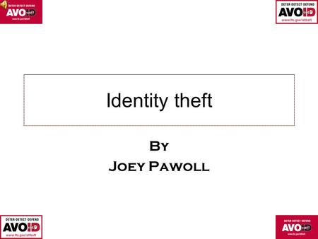 Identity theft By Joey Pawoll. intro DeterDetectDefend.