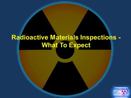 Radioactive Materials Inspections - What To Expect.
