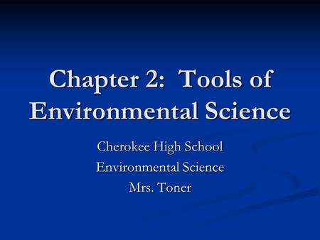 Chapter 2: Tools of Environmental Science