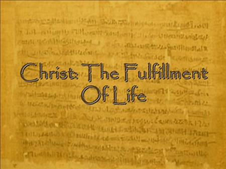 "Christ: The Fulfillment Of Life. The religion of Jesus is meant to be something that a person lives, not simply an ""academic"" endeavor Christianity provides."