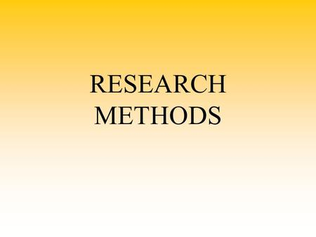 RESEARCH METHODS.