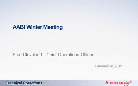 1 Fred Cleveland - Chief Operations Officer February 20, 2013.