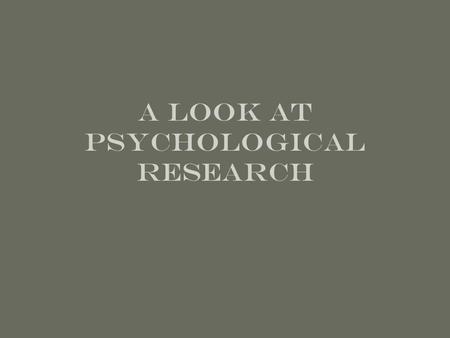 A look at psychological research. General principles The specious attraction of anecdotes The concern for precise measurement Operational definitions.