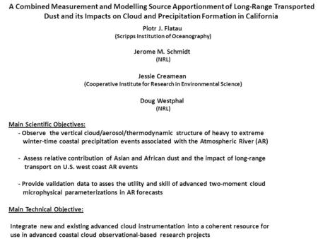 A Combined Measurement and Modelling Source Apportionment of Long-Range Transported Dust and its Impacts on Cloud and Precipitation Formation in California.