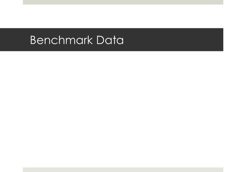 Benchmark Data. World History Average Score: 56% Alliance: 96%