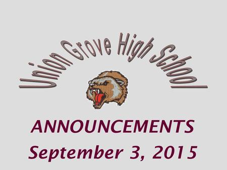 ANNOUNCEMENTS September 3, 2015. Varsity Softball Thu Stockbridge 5:30pm.