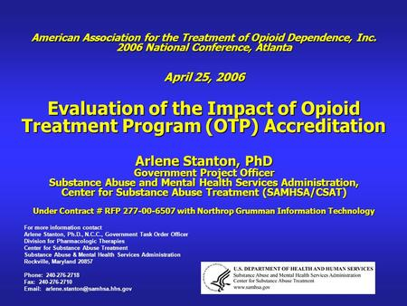 American Association for the Treatment of Opioid Dependence, Inc. 2006 National Conference, Atlanta April 25, 2006 Evaluation of the Impact of Opioid Treatment.