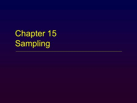Chapter 15 Sampling. Overview  Introduction  Nonprobability Sampling  Selecting Informants in Qualitative Research  Probability Sampling  Sampling.