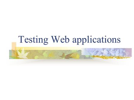 Testing Web applications. Selenium What is Selenium? Selenium is a suite of tools to automate web application testing across many platforms Tests run.