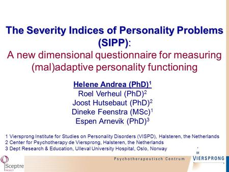 The Severity Indices of Personality Problems (SIPP): The Severity Indices of Personality Problems (SIPP): A new dimensional questionnaire for measuring.