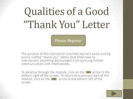"Qualities of a Good ""Thank You"" Letter The purpose of this instruction is to help learners avoid writing poorly crafted ""thank-you"" letters that often."