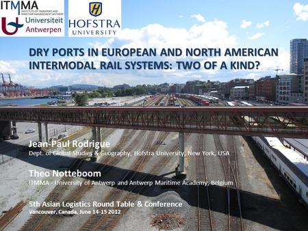 The Charthouse Group DRY PORTS IN EUROPEAN AND NORTH AMERICAN INTERMODAL RAIL SYSTEMS: TWO OF A KIND? DRY PORTS IN EUROPEAN AND NORTH AMERICAN INTERMODAL.