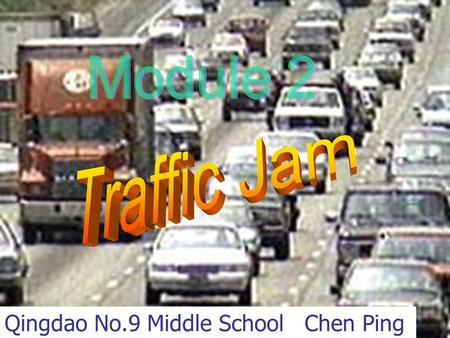 Qingdao No.9 Middle School Chen Ping. How many means of transport do you know?