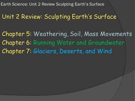sculpting the earths surface Earth science textbook: earth science by tarbuck and lutgens prentice hall publisher will be made at the points where they logically surface as we progress through the new york sculpting earth's surface weathering water glaciers, deserts, and wind.