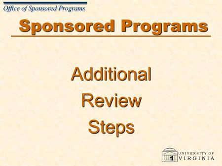 1 Sponsored Programs AdditionalReviewSteps. 2 Sponsored Program Section Content How to Identify a Sponsored Program Types of Costs Review Budget to Actual.