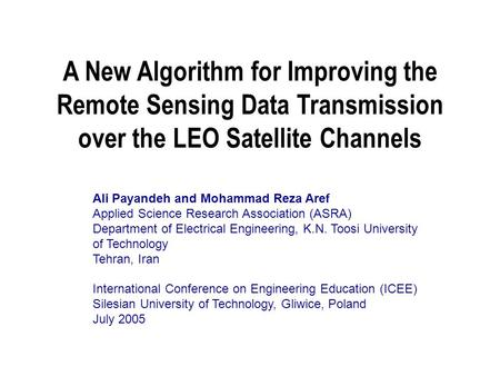 A New Algorithm for Improving the Remote Sensing Data Transmission over the LEO Satellite Channels Ali Payandeh and Mohammad Reza Aref Applied Science.
