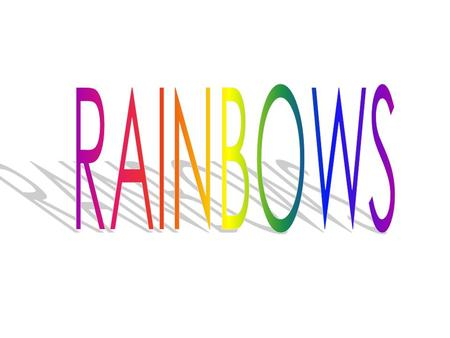 Wikipedia suggests that 'a rainbow is an optical and meteorological phenomenon that causes a spectrum of light to appear in the sky when the Sun shines.