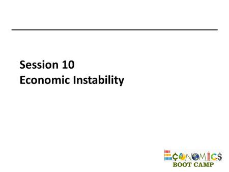 Session 10 Economic Instability. Inflation Inflation is an increase in the overall level of prices. Inflation is not an increase in the price of a specific.