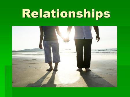 Relationships. Instructions:  The following power point will cover different areas of relationships, such as: Ideals, Role Models, and Abuse issues in.