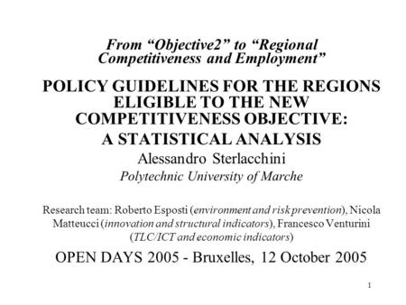 "1 From ""Objective2"" to ""Regional Competitiveness and Employment"" POLICY GUIDELINES FOR THE REGIONS ELIGIBLE TO THE NEW COMPETITIVENESS OBJECTIVE: A STATISTICAL."