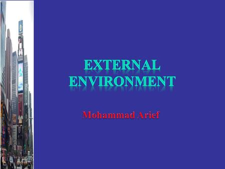 External and Internal Analyses General Environment GeneralEnvironmentGeneral Environment Sociocultural Global Technological Political/Legal Demographic.