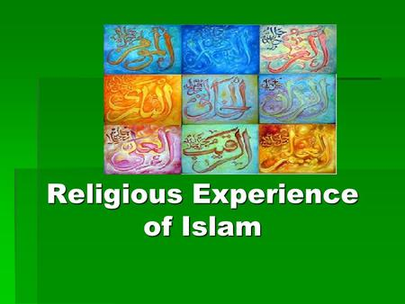 Religious Experience of Islam. 1. ALLAH  Islam is above all else a monotheistic religion.  Allah is the eternal, powerful creator.  Allah does not.