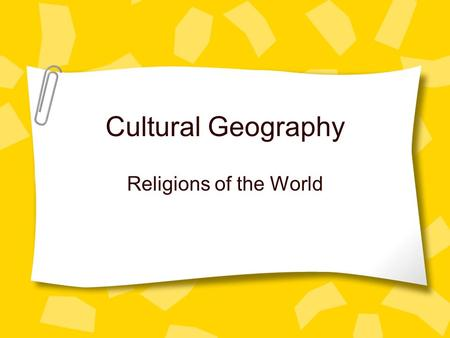 Cultural Geography Religions of the World. Religion (The Basics) Religion is a belief in a supernatural power or powers that are regarded as the creators.