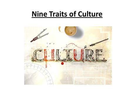 Nine Traits of Culture.