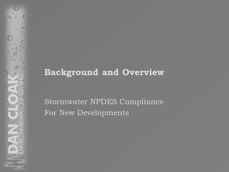 Background and Overview Stormwater NPDES Compliance For New Developments.